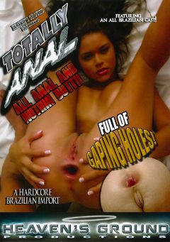 "Adult entertainment movie ""Totally Anal"" starring Jennifer, Julie Paiva & Erika Dallauechia. Produced by Hell's Ground Production."