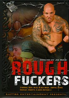 Rough Fuckers, starring Devil, Usher, Rodrigez, Santos, Black Angel, Roberto, Claudio Antonelli and Alex, produced by Raptor Entertainment.
