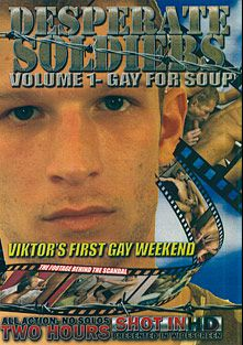 Desperate Soldiers: Gay For Soup, starring Viktor, produced by Desperate Soldier.