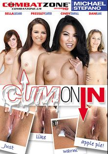 Cum On In, starring Dani Lane, Cindy Starfall, Bella Luciano, Pressley Carter and Michael Stefano, produced by Combat Zone.