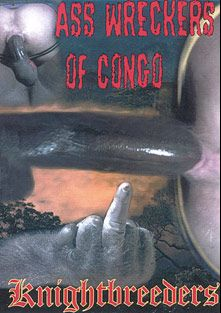 Ass Wreckers Of Congo, starring Damien Silver, Cliff Manson, London Armani, Rastmar and Jordan Dominical, produced by KnightBreeders.