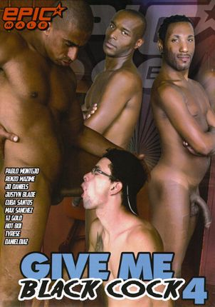 Gay Adult Movie Give Me Black Cock 4