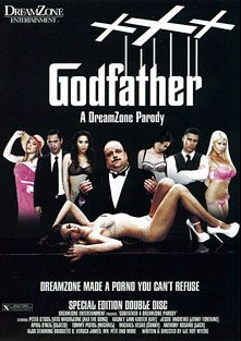 Godfather The XXX Parody, starring Veruca James, Jessie Andrews, April O'Neil, Kagney Linn Karter, Bridgette B., Chad Diamond, Michael Vegas, Peter O Tool, Tommy Pistol, Anthony Rosano and Mr. Pete, produced by DreamZone.