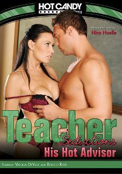 "Adult entertainment movie ""Teacher Seductions: His Hot Advisor"" starring Vanilla DeVille & Rocco Reed. Produced by Hot Candy Films."