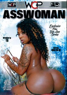 AssWoman, starring Gogo Fukme, Rosa Lane, Dee Rida, Prince Yahshua, Nautica, Rico Strong and Nat Turner, produced by West Coast Productions.