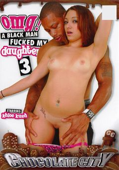 "Adult entertainment movie ""OMG A Black Man Fucked My Daughter 3"" starring Khloe Kush, Dirk Huge & Jon Q.. Produced by Heatwave Entertainment."