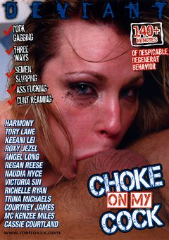 "Adult entertainment movie ""Choke On My Cock"" starring Harmony Rose, Courtney James & Alan Stafford. Produced by Metro Media Entertainment."