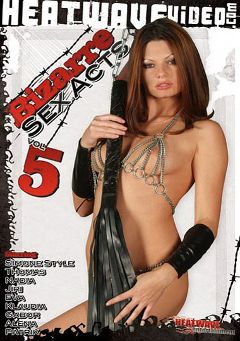 "Adult entertainment movie ""Bizarre Sex Acts 5"" starring Eva *, Simone Style & Nadia. Produced by Heatwave Entertainment."