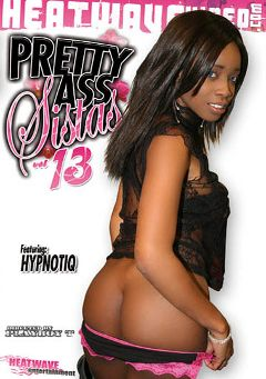 "Adult entertainment movie ""Pretty Ass Sistas 13"" starring Hypnotiq, Dena Cali & Megan Pryce. Produced by Heatwave Entertainment."