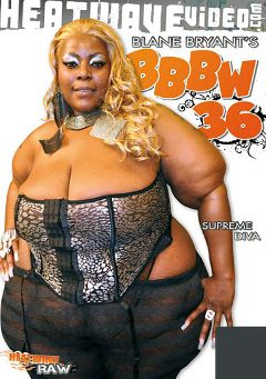 "Adult entertainment movie ""BBBW 36"" starring Supreme Diva, Cakez & Jon Q.. Produced by Heatwave Entertainment."