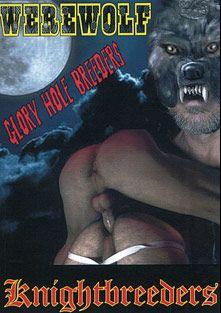 Werewolf Glory Hole Breeders, starring D. Many, Damien Silver, Jordan Masters, Jesus Tack and Jay Bone, produced by KnightBreeders.