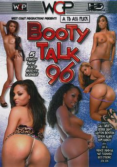 "Adult entertainment movie ""Booty Talk 96"" starring Sierra Saint, Layton Benton & Kim Kandy. Produced by West Coast Productions."