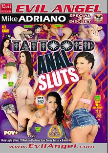 Tattooed Anal Sluts, starring Lily Lane, Krissie Dee, Bonnie Rotten, Krysta Kaos, Christy Mack, Proxy Paige, Tori Lux and Mike Adriano, produced by Evil Angel and Mike Adriano Media.