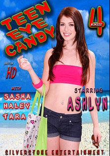 Teen Eye Candy 4, starring Ashlyn Rae, Sasha M., Billy O., Bruce Venture, Haley Cummings, Tara Lynn Foxx, Criss Strokes and Vince Voyeur, produced by Silverstone.