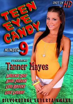 "Adult entertainment movie ""Teen Eye Candy 9"" starring Tanner Mayes, Lexi Brooks & Allie Jordan. Produced by Silverstone."