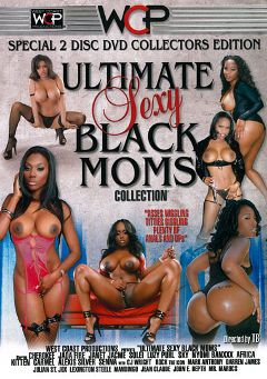 "Adult entertainment movie ""Ultimate Sexy Black Moms Collection"" starring Kitten *, Soleil & Nyomi Banxxx. Produced by West Coast Productions."