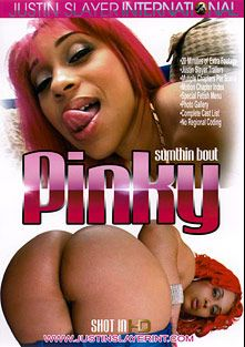 Sumthin Bout Pinky, starring Pinky, Kara Kane and Justin Slayer, produced by Justin Slayer Productions.