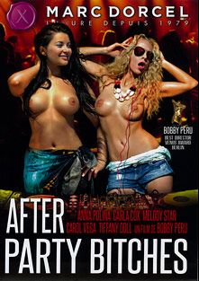 After Party Bitches, starring Anna Polina, Carla Cox, Carol Vega, Tiffany Doll, David Galant, Melody Star, Mike Angelo, Neeo, Dieter Von Stein and Max Cortes, produced by Marc Dorcel and Marc Dorcel SBO.
