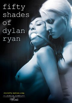 "Adult entertainment movie ""Fifty Shades Of Dylan Ryan"" starring Beretta James, Dylan Ryan & Siouxsie Q.. Produced by Filly Films."