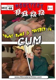 "Just Added presents the adult entertainment movie ""Monsters Of Jizz 68: Young Dumb And Covered In Cum""."