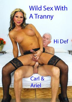 "Adult entertainment movie ""Wild Sex With A Tranny"" starring Ariel Everitts & Carl Hubay. Produced by Hot Shemales Video."