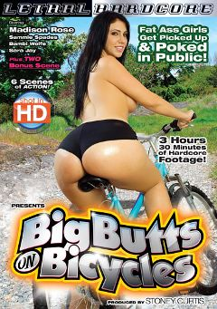 "Adult entertainment movie ""Big Butts On Bicycles"" starring Madison Rose, Bambi Wolfe & Jerry Kovacs. Produced by Lethal Hardcore."