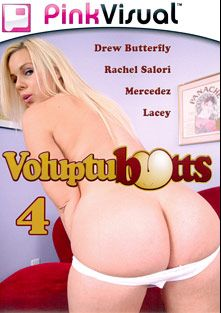 Voluptubutts 4, starring Rachel Solari, Jack Vegas, Drew Butterfly, Andrew Andretti, Kris Knight, Lacey and Nina Mercedez, produced by Pink Visual.
