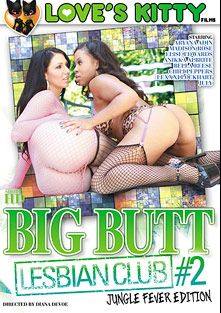 Big Butt Lesbian Club 2: Jungle Fever Edition, starring Madison Rose, Aryana Adin, Elise Edwards, Anikka Albrite, Bella Reese, Lexxxi Lockhart, Chili Peppers and July (f), produced by Love's Kitty Films.