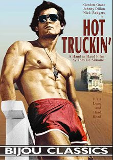 Hot Truckin', starring Gordon Grant, Larry Le Blanc, Tom Marze, Johnny Dillon, Claton Cooper, Bob Snowdan, Bob Damon and Nick Rodgers, produced by Hand In Hand Films and Bijou Gay Classics.