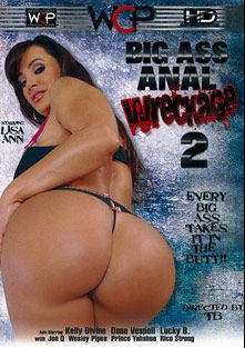 Big Ass Anal Wreckage 2, starring Lisa Ann, Lucky B., Jon Q., Prince Yahshua, Kelly Divine, Rico Strong, Dana Vespoli and Wesley Pipes, produced by West Coast Productions.