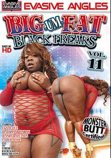 Big Um Fat Black Freaks 11, starring Jazzie Que, Black Pashion, TP, Jennifer Slutson, Lady Finesse, Ray Black and Rock The Icon, produced by Evasive Angles.