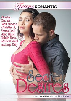 "Adult entertainment movie ""Secret Desires"" starring Amy Daly, Natalie (o) & Robert Axel. Produced by TransRomantic."