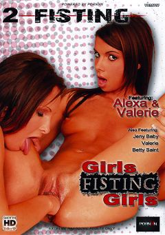 "Adult entertainment movie ""Fisting 2"" starring Valerie, Alexa & Betty Saint. Produced by Porn XN."