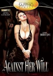 "Editors' Choice presents the adult entertainment movie ""Against Her Will""."