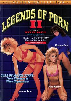 "Adult entertainment movie ""Legends Of Porn 2"" starring Annette Haven, Barbara Dare & Amber Lynn. Produced by Cal Vista Classic."