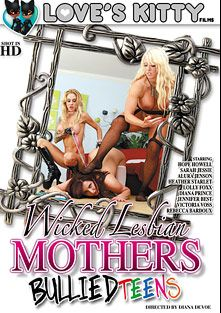 Wicked Lesbian Mothers Bullied Teens, starring Hope Howell, Alura Jenson, Sarah Jessie, Lolly Ink, Jennifer Best, Victoria Voss, Heather Starlet, Diana Prince and Rebecca Bardoux, produced by Love's Kitty Films.