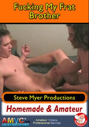 Fucking My Frat Brother, starring Jonny and Deuce, produced by Steve Myer Productions.