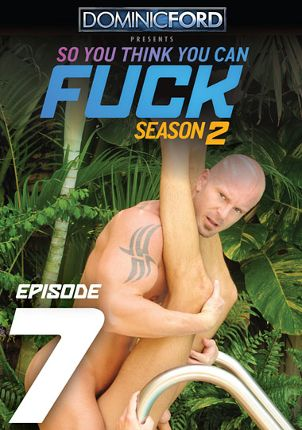 Gay Adult Movie So You Think You Can Fuck Season 2 Episode 7