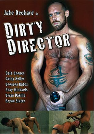 Dirty Director, starring Ben Bach, Bronson Gates, Jake Deckard, Brian Davilla, Shay Michaels, Bryan Slater and Colby Keller, produced by Dragon Media.