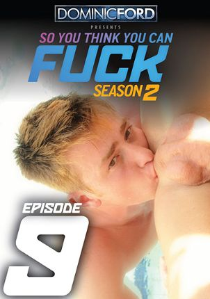 Gay Adult Movie So You Think You Can Fuck Season 2 Episode 9