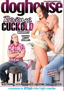 Revenge Cuckold 2, starring Cindy Dollar, Mia Maniarotte, Gina Devine, Rachel La Rouge, Isabella Christyn, Mark Zicha, Thomas Crown, Steve Q., Cage Nickels, Neeo and George Uhl, produced by Doghouse Digital and Mile High Media.