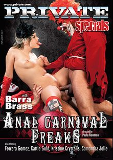 Anal Carnival Freaks, starring Barra Brass, Kristine Crystalis, Ferrera Gomez, Kattie Gold, Samantha Jolie, Steve Q., Mark Zebro, Denis Reed, Neeo and George Uhl, produced by Private Media.