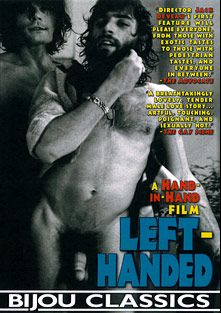 Left-Handed, starring Ray Frank, Robert Rikas, Warren Mans, Alex Marks, Teri Reardon, Larry Burns, Al Mineo and Bob Williams, produced by Hand In Hand Films and Bijou Gay Classics.