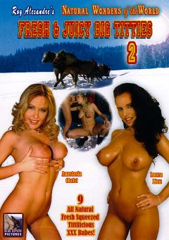 "Adult entertainment movie ""Natural Wonders Of The World: Fresh And Juicy Big Titties 2"" starring Anastasia Christ, Laura Lion & Carol *. Produced by Blue Coyote Pictures."