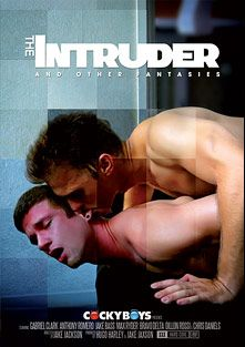 The Intruder, starring Max Ryder, Gabriel Lenfant, Dillon Rossi, Bravo Delta, Jake Bass, Anthony Romero and Chris Daniels, produced by Cockyboys.