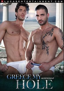 Auditions 47: Greece My Hole, starring Edji Da Silva, Adrian Long, Jessy Ares, Marco Sessions, Miles Racer, Vito Gallo, Trenton Ducati, Tony Axel, Adam Killian and Rafael Carreras, produced by Lucas Entertainment.