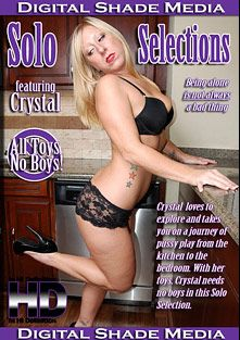 Solo Selections Featuring Crystal, starring Crystal, produced by Digital Shade Media.