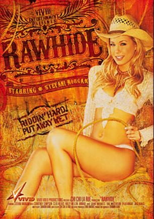 Rawhide, starring Stefani Morgan, Cleo Alexis, Harmony Hanson, Caren Caan, Jack Venice, Courtney Simpson, Grant Michaels, Holly Wellin, Tyler Knight and Eric Masterson, produced by Vivid Entertainment.