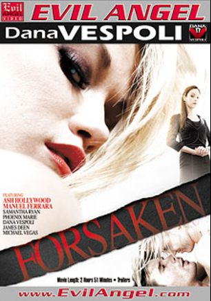 Forsaken, starring Ash Hollywood, Michael Vegas, Phoenix Marie, Samantha Ryan, James Deen, Dana Vespoli and Manuel Ferrara, produced by Dana Vespoli and Evil Angel.