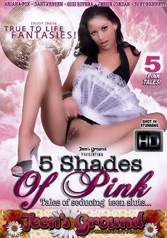 "Adult entertainment movie ""5 Shades Of Pink"" starring Ariana Fox, Gigi Rivera & Fey Knight. Produced by Teen's Ground."